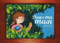 Bénédicte Carboneill et Marie-Pierre Emorine - Dans ma main.