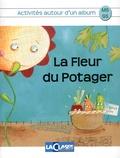 Bénédicte Carboneill - La fleur du potager - Kit pédagogique 2 volumes : album + livret MS-GS.