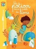 Bénédicte Carboneill et Leïla Brient - La potion aux poils de lion.