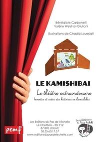 Bénédicte Carboneill et Valérie Weishar-Giuliani - Le kamishibaï - Le théâtre extraordinaire : inventer et créer des histoires en kamishibaï.