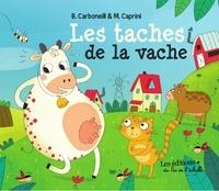 Bénédicte Carboneill et Manola Caprini - Les taches de la vache.