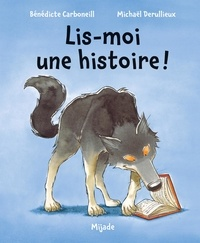 Bénédicte Carboneill et Michaël Derullieux - Lis-moi une histoire !.