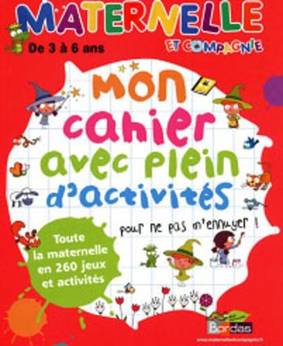 Bénédicte Carboneill - Maternelle et compagnie - Mon cahier avec plein d'activités pour ne pas m'ennuyer !.