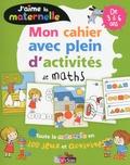 Bénédicte Carboneill - Mon cahier avec plein d'activités de maths de 3 à 6 ans.