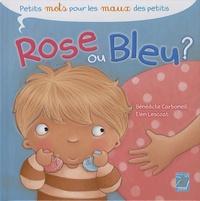 Bénédicte Carboneill et Elen Lescoat - Rose ou bleu ?.