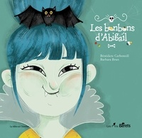 Bénédicte Carbonneill et Barbara Brun - Les bonbons d'Abigaïl.