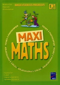 Bénédicte Colin et Pierre Colin - Maxi maths CM1 - Fiches à photocopier.