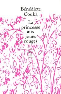 Bénédicte Couka - La princesse aux joues rouges.