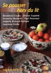 Bénédicte Couka et Olivier Coyette - Se pousser hors du lit - La Trace, Brefs instants de vacance, La dernière aube de Giordano Zitti, Des mondes meilleurs, Par le temps qui court, Matin.