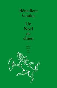 Bénédicte Couka - Un Noël de chien.
