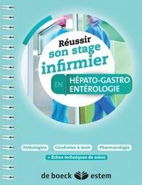 Bénédicte Coutances - Réussir son stage infirmier en hépato-gastro-entérologie.