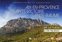 Aix-en-Provence, Sainte-Victoire, Sainte-Baume en lettres & en images.pdf
