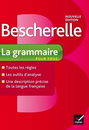 Bescherelle La grammaire pour tous. Ouvrage de référence sur la grammaire française
