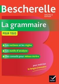 Bénédicte Delaunay et Nicolas Laurent - La grammaire pour tous Bescherelle.