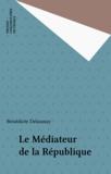 Bénédicte Delaunay - Le médiateur de la République.