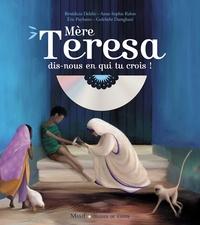 Bénédicte Delelis et Eric Puybaret - Mère Teresa dis-nous en qui tu crois !. 1 CD audio