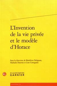 Bénédicte Delignon et Nathalie Dauvois - L'invention de la vie privée et le modèle d'Horace.