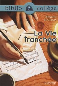Bénédicte Des Mazery - La Vie tranchée.