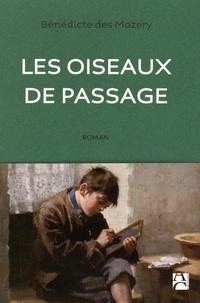Bénédicte Des Mazery - Les oiseaux de passage.