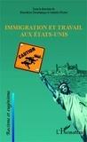 Bénédicte Deschamps et Isabelle Richet - Immigration et travail aux Etats-Unis.