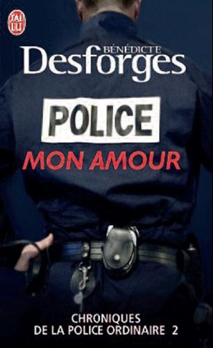 Bénédicte Desforges - Police mon amour.
