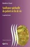 Bénédicte Echard - Souffrance spirituelle du patient en fin de vie - La question du sens.