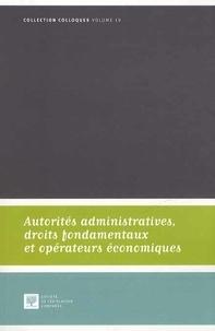 Bénédicte Fauvarque-Cosson - Autorités administratives, droits fondamentaux et opérateurs économiques - Actes du colloque du 12 octobre 2012.