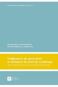 Bénédicte Fauvarque-Cosson et Diego-P Fernandez Arroyo - Codification du droit privé et évolution du droit de l'arbitrage - Journées franco sudaméricaines de droit comparé, 3-4 octobre 2013.