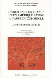 Bénédicte Fauvarque-Cosson - L'arbitrage en France et en Amérique latine à l'aube du XXIe siècle - Aspects de droit comparé.