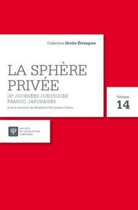 Bénédicte Fauvarque-Cosson - La sphère privée - IXe journées juridiques franco-japonaises, 31 août au 3 septembre 2015, Paris.