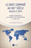 Bénédicte Fauvarque-Cosson - Le droit comparé au XXIe siècle - Enjeux et défis - Journées internationales de la Société de législation comparée 8-9 avril 2015.