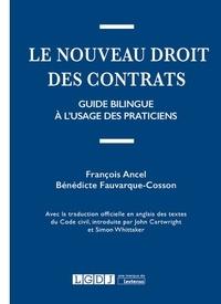 Bénédicte Fauvarque-Cosson et François Ancel - Le nouveau droit des contrats - Guide bilingue à l'usage des praticiens.