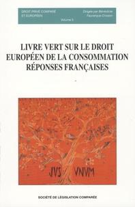 Bénédicte Fauvarque-Cosson - Livre vert sur le droit européen de la consommation : réponses françaises N°5.