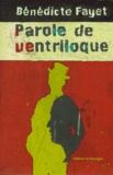 Bénédicte Fayet - Parole de ventriloque.
