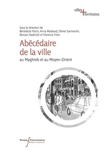 Abécédaire de la ville au Maghreb et au Moyen-Orient