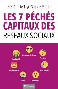 Bénédicte Flye Sainte Marie - Les 7 péchés capitaux des réseaux sociaux.