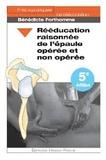 Bénédicte Forthomme - Rééducation raisonnée de l'épaule opérée et non opérée.