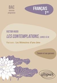Français 1re - Victor Hugo, Les Contemplations, livres I à IV, parcours Les Mémoires dune âme.pdf