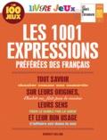 Bénédicte Gaillard - Les 1001 expressions préférées des Français - Livre jeux.