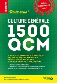 Bénédicte Gaillard et Magalie Gaillard - Spécial concours Volume 1 : Culture générale : 1500 QCM.