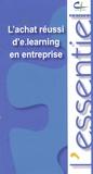 Bénédicte Garnier et Michel Lisowski - L'achat réussi d'e.learning en entreprise.