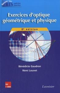 Bénédicte Gaudron et Rémi Louvet - Exercices d'optique géométrique et physique.