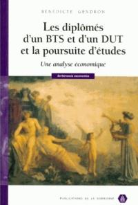 Bénédicte Gendron - Les diplômés d'un BTS et d'un DUT et la poursuite d'études - Une analyse économique.