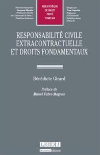 Responsabilité civile extracontractuelle et droits fondamentaux - Bénédicte Girard |