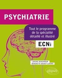Bénédicte Goudet-Lafont et Lamyae Benzakour - Psychiatrie - Tout le programme de la spécialité détaillé et illustré.