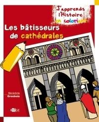 Bénédicte Grosbois - Les bâtisseurs de cathédrales.