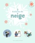 Bénédicte Guettier et Axel Scheffler - 3 histoires de neige.
