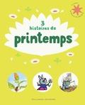 Bénédicte Guettier et Ruth Brown - 3 histoires de printemps - L'âne Trotro et la marguerite ; Dix petites graines ; Le jardin de Princesse Camomille.
