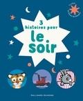 Bénédicte Guettier et Kate Banks - 3 histoires pour le soir - L'âne Trotro fait dodo ; Ferme les yeux ; Petit Bateau.