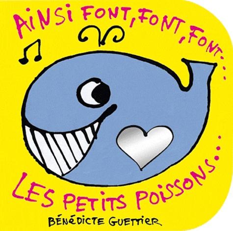 Bénédicte Guettier - Ainsi font, font, font les petits poissons. 1 CD audio